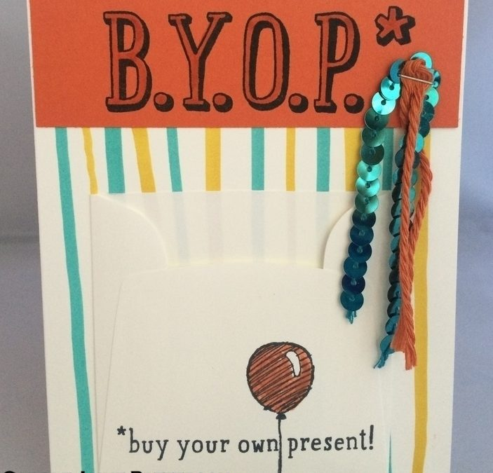 B.Y.O.P. – perfect for a gift card!