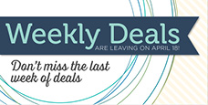 Weekly Deals are ending…Don't miss out!